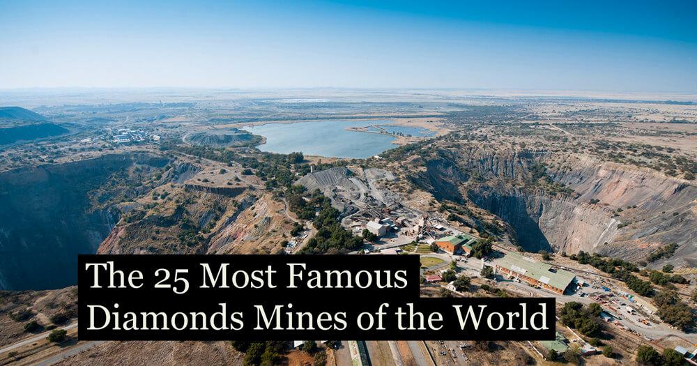 The 25 Most Famous Diamonds Mines of the World | Diamonds